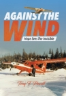 Against the Wind: Hope Sees The Invisible Cover Image