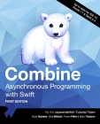 Combine: Asynchronous Programming with Swift (First Edition) Cover Image