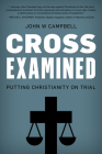 Cross Examined: Putting Christianity on Trial Cover Image