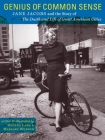 Genius of Common Sense: Jane Jacobs and the Story of the Death and Life of Great American Cities Cover Image