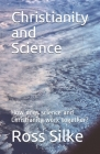 Christianity and Science: How does science and Christianity work together? Cover Image