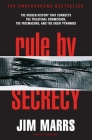 Rule by Secrecy: Hidden History That Connects the Trilateral Commission, the Freemasons, and the Great Pyramids, the Cover Image