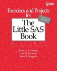 Exercises and Projects for The Little SAS Book, Sixth Edition Cover Image
