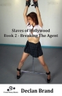 Slaves of Hollywood: Book 2 - Breaking The Agent Cover Image