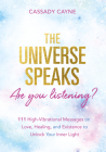 The Universe Speaks, Are You Listening?: 111 High-Vibrational Oracle Messages on Love, Healing, and Existence to Unlock Your Inner Light Cover Image