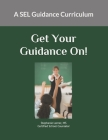 Get Your Guidance On: A SEL Guidance Curriculum Cover Image