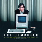 The Computer: An Illustrated History from Its Origins to the Present Day Cover Image