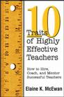 Ten Traits of Highly Effective Teachers: How to Hire, Coach, and Mentor Successful Teachers Cover Image