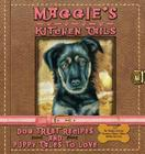 Maggie's Kitchen Tails - Dog Treat Recipes and Puppy Tales to Love Cover Image