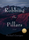Robbing the Pillars: Poems Cover Image