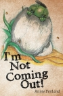 I'm Not Coming Out! Cover Image
