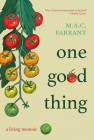 One Good Thing: A Living Memoir Cover Image