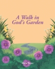 A Walk in God's Garden Cover Image