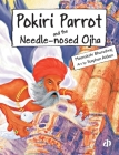 Pokiri Parrot and the Needle-nosed Ojha Cover Image