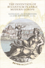 The Invention of Byzantium in Early Modern Europe Cover Image