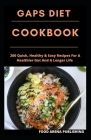 Gaps Diet Cookbook: 200 Quick, Healthy & Easy Recipes For A Healthier Gut And A Longer Life Cover Image