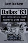 Dallas '63: The First Deep State Revolt Against the White House (Forbidden Bookshelf #17) Cover Image