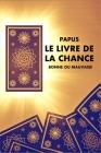 Le Livre de la Chance: Bonne ou Mauvaise Cover Image
