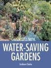 Success with Water-Saving Gardens Cover Image
