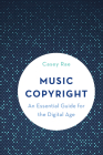 Music Copyright: An Essential Guide for the Digital Age Cover Image