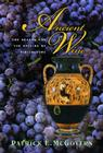 Ancient Wine: The Search for the Origins of Viniculture Cover Image