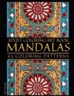 Adult Coloring Art Book: Mandalas, 63 Coloring Patterns Cover Image