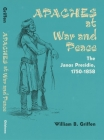 Apaches at War and Peace: The Janos Presidio, 1750-1858 Cover Image