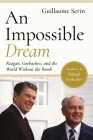 An Impossible Dream: Reagan, Gorbachev, and a World Without the Bomb Cover Image