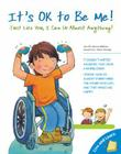 It's Ok to Be Me!: Just Like You, I Can Do Almost Anything! Cover Image