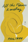 All the Flowers Kneeling (Penguin Poets) Cover Image