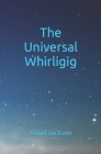 The Universal Whirligig Cover Image