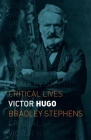 Victor Hugo (Critical Lives) Cover Image
