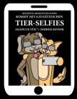 Malbuch für 7+ jährige Kinder (Tiere, die ein Selfie machen): Dieses Buch enthält 40 stressfreie Farbseiten, mit denen die Frustration verringert und Cover Image