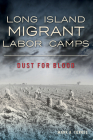 Long Island Migrant Labor Camps: Dust for Blood Cover Image