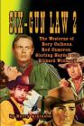 SIX-GUN LAW Volume 2: The Westerns of Rory Calhoun, Rod Cameron, Sterling Hayden and Richard Widmark Cover Image
