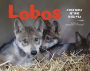 Lobos: A Wolf Family Returns to the Wild Cover Image