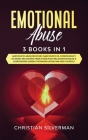 Emotional Abuse: 3 Books in 1: Narcissistic Abuse Recovery, Narcissistic Ex, Codependency No More. Recovering From a Narcissist Relatio Cover Image