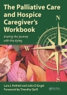 The Palliative Care and Hospice Caregiver's Workbook: Sharing the Journey with the Dying Cover Image