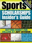 The Sports Scholarships Insider's Guide: Getting Money for College at Any Division Cover Image