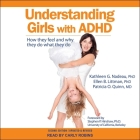 Understanding Girls with ADHD Lib/E: How They Feel and Why They Do What They Do Cover Image