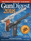 Gun Digest 2018: The World's Greatest Gun Book! Cover Image