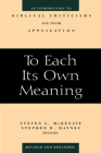 To Each Its Own Meaning, Revised and Expanded: An Introduction to Biblical Criticisms and Their Application (Revised and Expanded) Cover Image