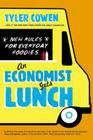 An Economist Gets Lunch: New Rules for Everyday Foodies Cover Image