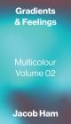 Gradients & Feelings: Multicolour Volume 02 Cover Image