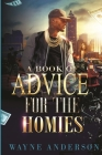 A Book of Advice for The Homies Cover Image