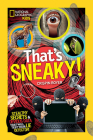 That's Sneaky: Stealthy Secrets and Devious Data That Will Test Your Lie Detector Cover Image