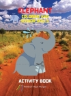Elephant Coloring and Scissor Skills Activity Book: A Fun Coloring, Cutting and Pasting Workbook for Kids - Beautiful Collection of Pages with Elephan Cover Image