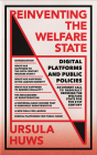 Reinventing the Welfare State: Digital Platforms and Public Policies (FireWorks) Cover Image