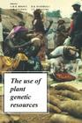 The Use of Plant Genetic Resources Cover Image