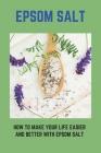 Epsom Salt: How To Make Your Life Easier And Better With Epsom Salt: Honey Detox For Face Cover Image
